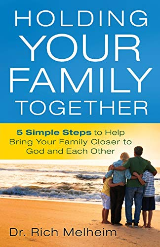 9780764215223: Holding Your Family Together: 5 Simple Steps to Help Bring Your Family Closer to God and Each Other