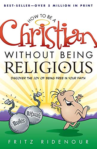 9780764215636: How to be a Christian Without Being Religious