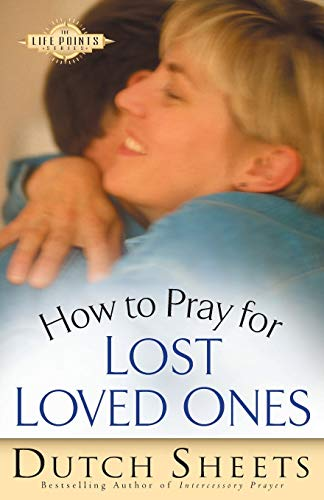 How to Pray for Lost Loved Ones (Paperback or Softback)