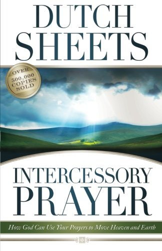 9780764215773: Intercessory Prayer: How God Can Use Your Prayers to Move Heaven and Earth