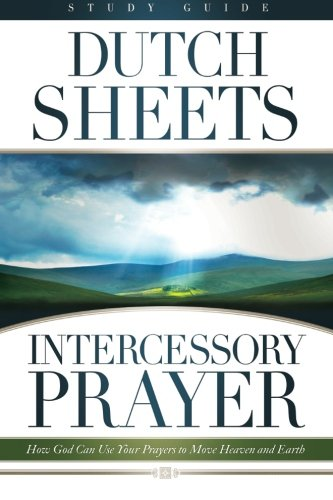 9780764215803: Intercessory Prayer Study Guide: How God Can Use Your Prayers to Move Heaven and Earth