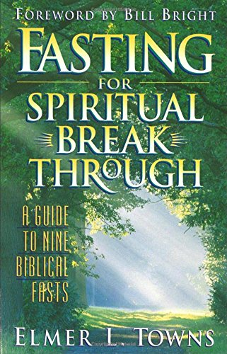 9780764215988: Fasting for Spiritual Breakthrough