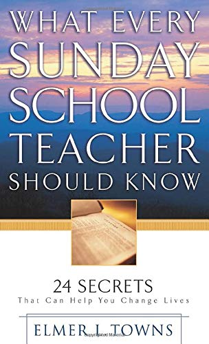 9780764216084: What Every Sunday School Teacher Should Know