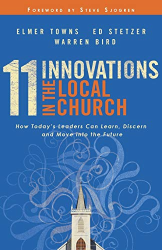9780764216138: 11 Innovations in the Local Church: How Today's Leaders Can Learn, Discern and Move into the Future