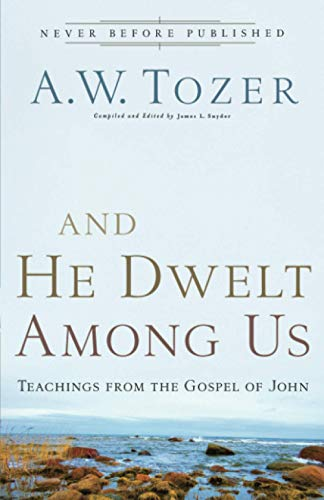 9780764216145: And He Dwelt Among Us: Teachings from the Gospel of John