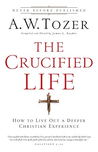 9780764216152: The Crucified Life: How To Live Out A Deeper Christian Experience