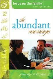 9780764216596: The Abundant Marriage (Focus on the Family Marriage Series)