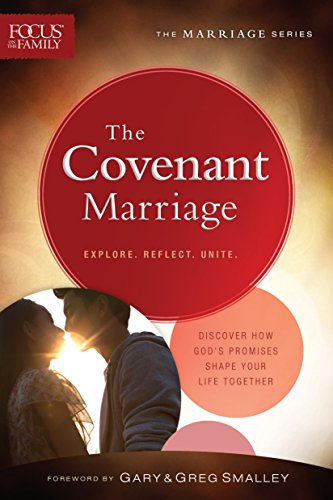 9780764216671: The Covenant Marriage (Focus on the Family Marriage Series)