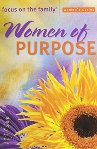 9780764216930: Women of Purpose (Focus on the Family Women's Series)
