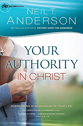 9780764217043: Your Authority in Christ: Overcome Strongholds in Your Life (Victory Series) (Volume 7)