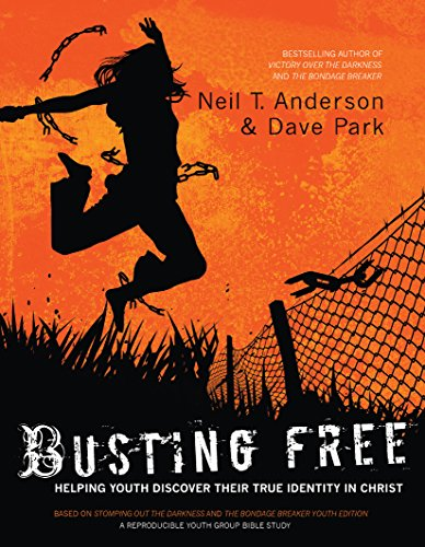 9780764217197: Busting Free: Helping Youth Discover Their True Identity in Christ