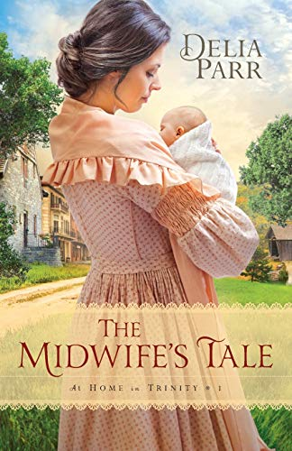 9780764217333: The Midwife's Tale (At Home in Trinity)