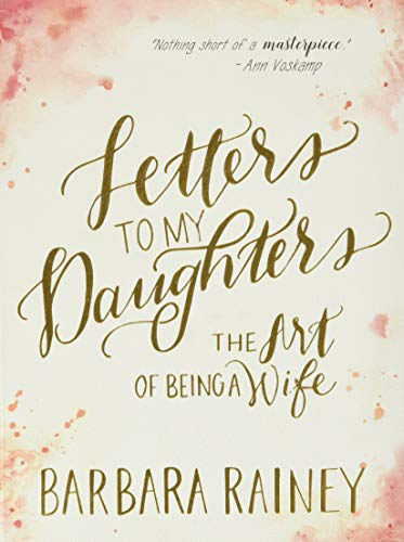 9780764217739: Letters to My Daughters: The Art of Being a Wife