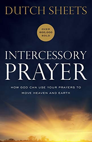9780764217876: Intercessory Prayer: How God Can Use Your Prayers to Move Heaven and Earth