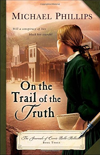 9780764219177: On the Trail of the Truth (The Journals of Corrie Belle Hollister)