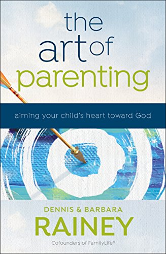 9780764219641: The Art of Parenting: Aiming Your Child's Heart toward God