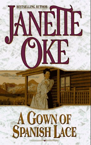 A Gown of Spanish Lace: Oke, Janette