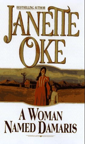 A Woman Named Damaris (Women of the: Janette Oke