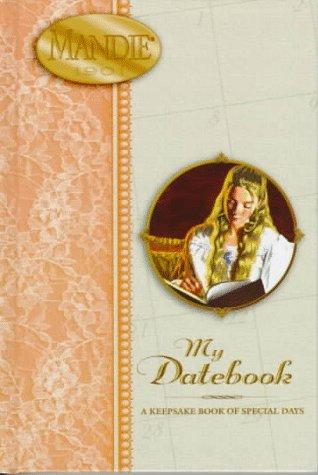 My Datebook: A Keepsake Book of Special Days (Mandie Series): Lois Gladys Leppard