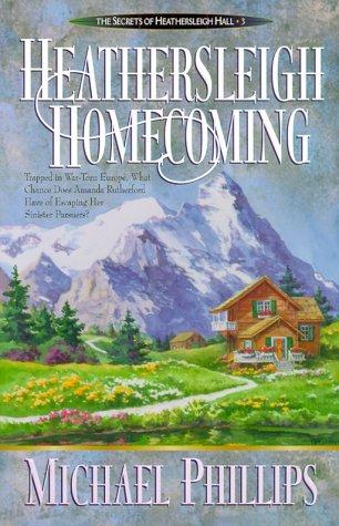 9780764220456: Heathersleigh Homecoming (Secrets of Heathersleigh Hall #3)