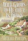 9780764220623: Wild Grows the Heather in Devon (Secrets of Heathersleigh Hall)