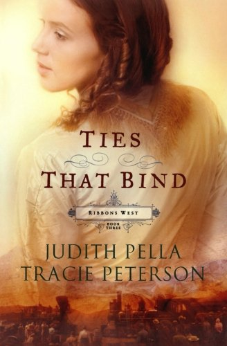 9780764220739: Ties that Bind (Ribbons West) (No 3)