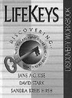 Lifekeys Discovering: Who You Are, Why You're Here, What You Do Best (LifeKeys 4 Teens) (0764220810) by Kise, Jane A.G.; Stark, David; Hirsh, Sandra Krebs
