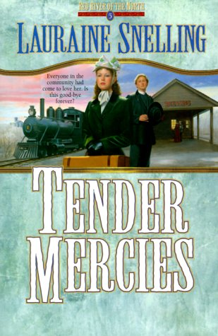 Tender Mercies (Red River of the North #5) (9780764220890) by Lauraine Snelling