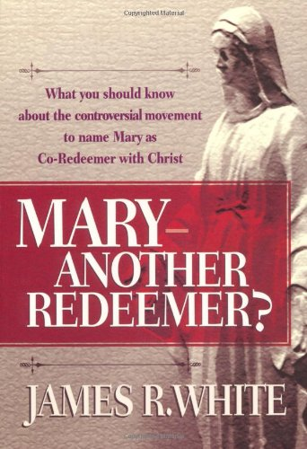 """Mary--""""Another Redeemer?: White, James"""