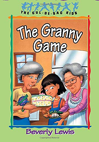 The Granny Game (The Cul-de-Sac Kids, No.: Lewis, Beverly