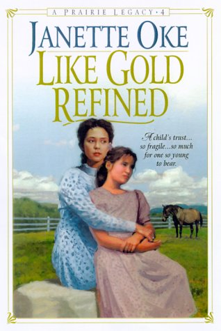9780764221613: Like Gold Refined (Prairie Legacy Series #4)