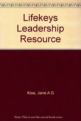 Lifekeys Leadership Resource Notebook And Filler Pages (0764221744) by Jane A. G. Kise; David Stark; Sandra Krebs Hirsh