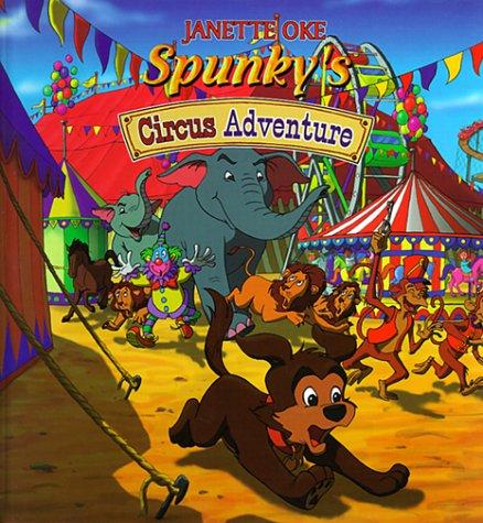 9780764221941: Spunky's Circus Adventure (Bethany Backyard)