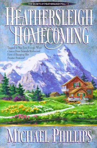 9780764222375: Heathersleigh Homecoming (Secrets of Heathersleigh Hall #3)