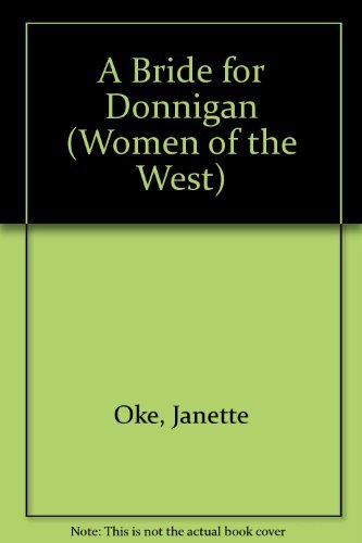 9780764222443: A Bride for Donnigan (Women of the West)