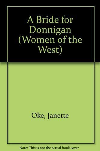 9780764222443: A Bride for Donnigan (Women of the West #7)