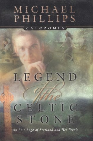 9780764222504: Legend of the Celtic Stone (Caledonia Series, Book 1)