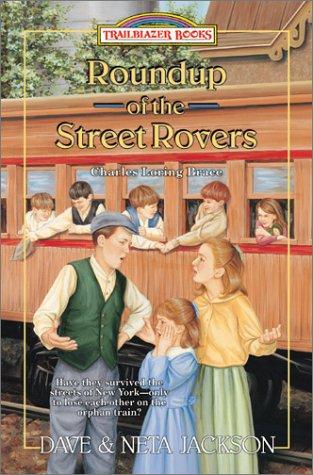 9780764222696: Roundup of the Street Rovers: Charles Loring Brace (Trailblazer Books #36)