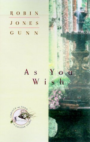 As You Wish (Christy and Todd: The College Years #2): Gunn, Robin Jones