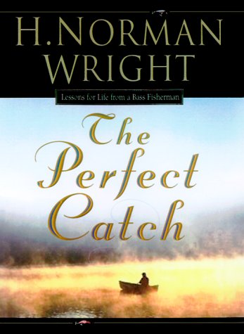 9780764222955: The Perfect Catch: Lessons for Life from a Bass Fisherman