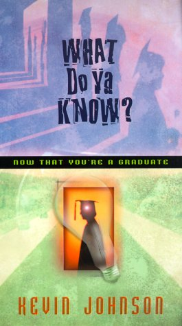 What Do Ya Know?: Now That You're: Johnson, Kevin