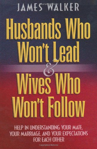 9780764223501: Husbands Who Won't Lead and Wives Who Won't Follow