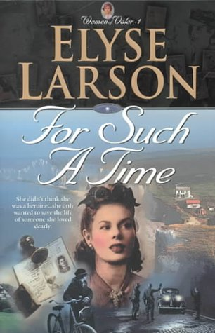 9780764223556: For Such a Time (Women of Valor)