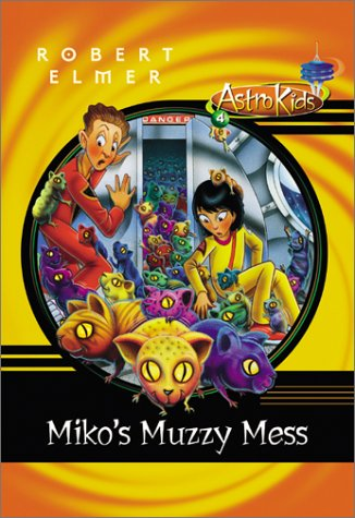 9780764223594: Miko's Muzzy Mess (AstroKids Book 4 )