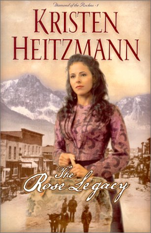 9780764223815: The Rose Legacy (Diamond of the Rockies #1) (Book 1)