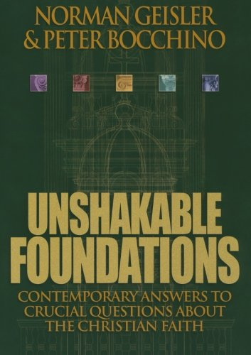 9780764224089: Unshakable Foundations: Contemporary Answers to Crucial Questions about the Christian Faith