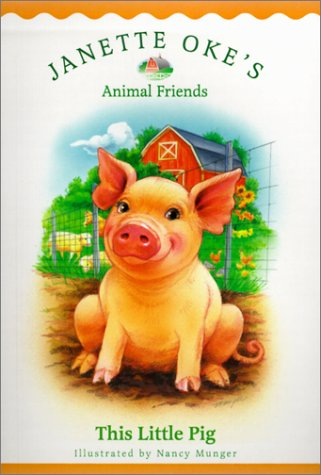 9780764224485: This Little Pig (Janette Oke's Animal Friends)
