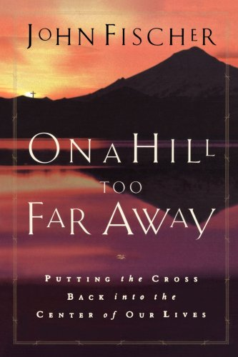 On a Hill Too Far Away: Putting: Fischer, John