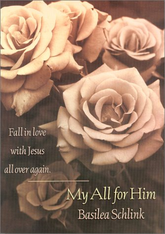 My All for Him (0764224778) by Basilea Schlink