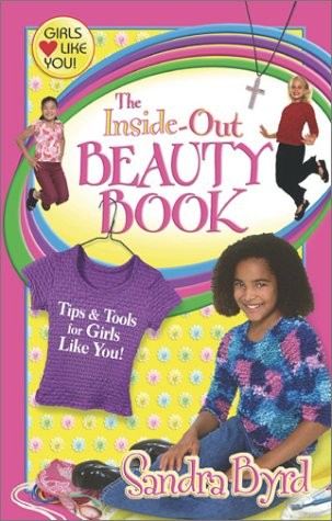 9780764224935: Inside-Out Beauty Book, The: Tips & Tools for Girls Like You